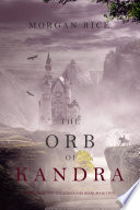 The Orb Of Kandra Oliver Blue And The School For Seers Book Two