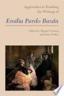 Approaches to Teaching the Writings of Emilia Pardo Bazán