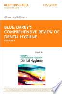 """Darby's Comprehensive Review of Dental Hygiene E-Book"" by Christine M Blue"
