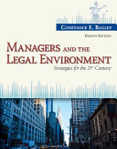 Managers and the Legal Environment  Strategies for the 21st Century Book