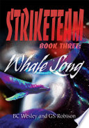 Striketeam Book Three: Whale Song