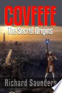 Covfefe - The Secret Origins