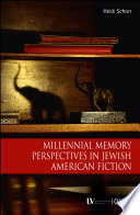 Millennial Memory Perspectives In Jewish American Fiction