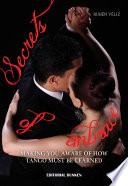 Secrets of the embrace. Making you aware of how Tango must be learned