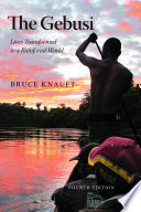 The Gebusi  : Lives Transformed in a Rainforest World, Fourth Edition