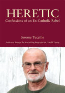 Heretic: Confessions of an Ex-Catholic Rebel