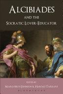 Alcibiades and the Socratic Lover Educator