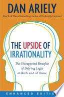 The Upside of Irrationality  Enhanced Edition  Book