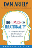 The Upside of Irrationality (Enhanced Edition)