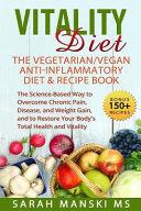 The Vitality Diet  the Vegetarian Vegan Anti Inflammatory Diet and Recipe Book