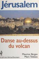 Jérusalem : danse au-dessus du volcan