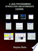 A Java Programming Introductory and Intermediate Course