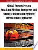 Global Perspectives On Small And Medium Enterprises And Strategic Information Systems International Approaches Book PDF