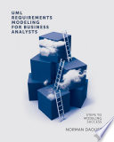 UML Requirements Modeling For Business Analysts Book