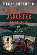 Pdf The Madman's Daughter Trilogy: The Complete Collection Telecharger