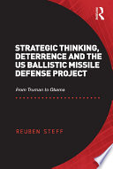 Strategic Thinking Deterrence And The Us Ballistic Missile Defense Project
