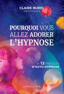 Pdf Pourquoi vous allez adorer l'hypnose Telecharger