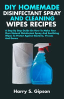 DIY Homemade Disinfectant Spray and Cleaning Wipes Recipes