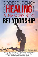Codependency and Healing from a Narcissistic Relationship