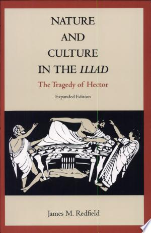 Download Nature and Culture in the Iliad Free Books - Dlebooks.net