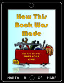 How This Book Was Made & How You Can Make Your Own Pdf/ePub eBook