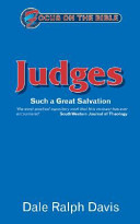 Focus on the Bible - Judges: Such a Great Salvation (Focus on the Bible Commentaries)