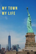 My Town My Life: New York Notebook - Perfect for Students and Teachers - Mem - Women - Kids - Boys & Girls - Journal for Residents and