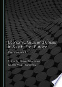 Economic Gaps and Crises in South East Europe