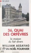 36, quai des Orfèvres : la maison du fait divers