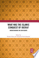 What Was the Islamic Conquest of Iberia