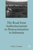 The Road from Authoritarianism to Democratization in Indonesia Book