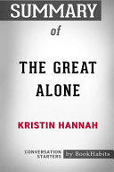Summary of the Great Alone by Kristin Hannah  Conversation Starters