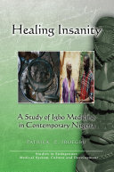 Healing Insanity: a Study of Igbo Medicine in Contemporary Nigeria [Pdf/ePub] eBook