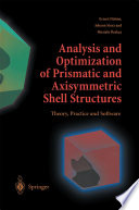 Analysis and Optimization of Prismatic and Axisymmetric Shell Structures