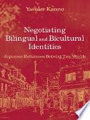 Negotiating Bilingual and Bicultural Identities Book PDF