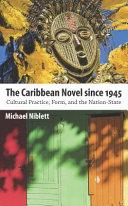 The Caribbean Novel Since 1945