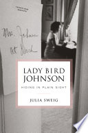 Lady Bird Johnson  Hiding in Plain Sight