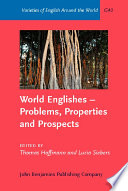 World Englishes--problems, Properties and Prospects  : Selected Papers from the 13th IAWE Conference