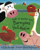 Cock a doodle doo  Farmyard Hullabaloo