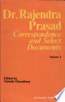 Dr. Rajendra Prasad : Correspondence and Select Documents, Vol. 2