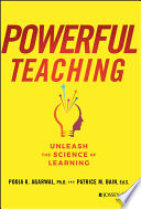 """""""Powerful Teaching: Unleash the Science of Learning"""" by Pooja K. Agarwal, Patrice M. Bain"""