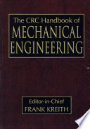 """The CRC Handbook of Mechanical Engineering, Second Edition"" by Frank Kreith"