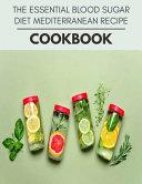 The Essential Blood Sugar Diet Mediterranean Recipe Cookbook