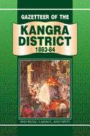 Gazetteer of the Kangra District  1883 84