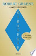 33 Gesetze der Strategie  : Kompaktausgabe