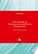 Self-Assembly of Nanostructures and Patchy Nanoparticles