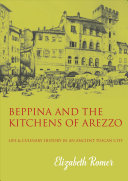 Beppina and the Kitchens of Arezzo: Life and Culinary Art in an Ancient Tuscan City