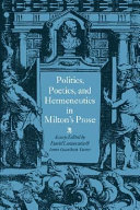 Politics  Poetics  and Hermeneutics in Milton s Prose