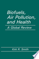 Biofuels  Air Pollution  and Health