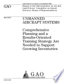 Unmanned Aircraft Systems  Comprehensive Planning and a Results Oriented Trading Strategy Are Needed to Support Growing Inventories Book
